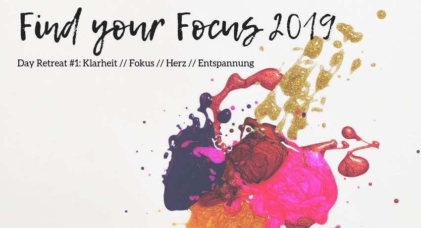 DAY RETREAT // FIND YOUR FOCUS 2019