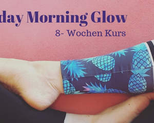 8 - WOCHEN MONDAY MORNING GLOW